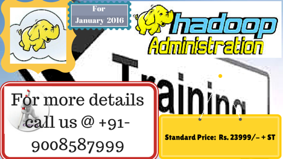 HADOOP ADMINISTRATION TRAINING @ Delhi-NCR ( Classroom and Online)  Copy