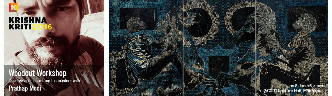 Book Online Tickets for Woodcut workshop by Prathap Modi, Hyderabad. 