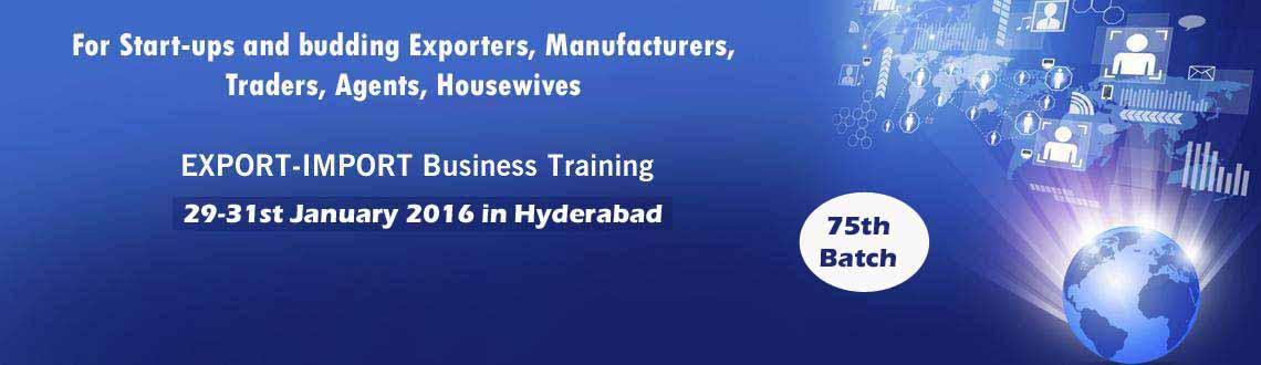 EXPORT-IMPORT Business Training in HYD from 29 to 31st Jan 2016