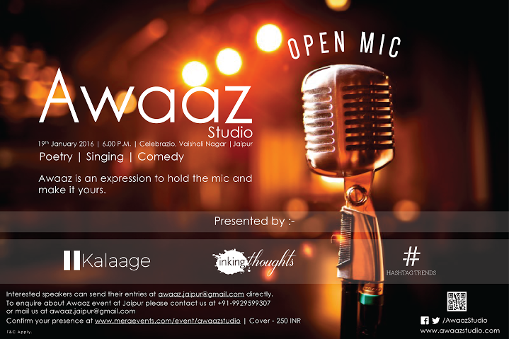 Book Online Tickets for Awaaz Studio, Jaipur. Awaaz Studio is an open mic show, which fosters the unexplored talents of our society. It is a people\\\'s event, where both the audience and speakers would be the common people. Awaaz Studio is where an artist becomes a celebrity and the audience be