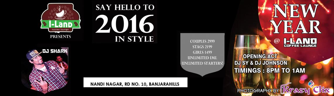 Book Online Tickets for NYE16 at I-Land Coffe Launge, Hyderabad. As The New Year Begins And The Old One Ends, We Would Love To Celebrate With Everyone..!!