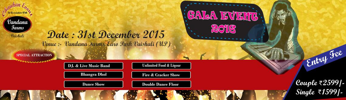 Book Online Tickets for Gala Event 2016, Ghaziabad. Special attraction:DJ showDance showLive music band Unlimited foodUnlimited liqourFire and cracker showAwesome environment