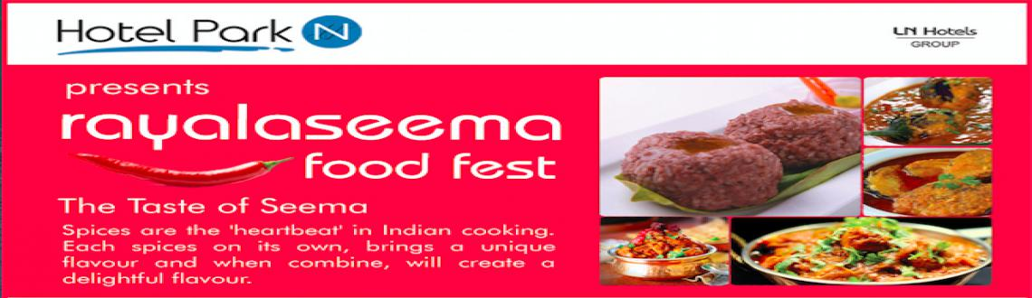 Book Online Tickets for Rayalaseema Food Fest, Vijayawada. Flavours of Rayalaseema like Raagi Sangati,Paya,Seema Kodi,Stuffed Peetalu,Rayalaseema Royyalu,Ullavacharu Mamsam, Keema Muttullu,Paya Kura,Gosh Barin Fry and much more items to your state