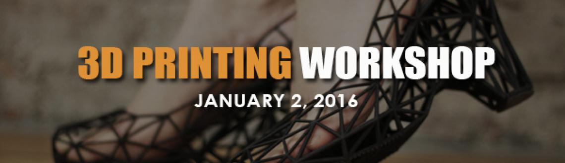 3D Printing Workshop: Fusion on Art and Technology