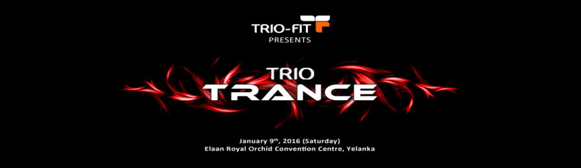 Book Online Tickets for Trio-Trance, Bengaluru. FOR ANY ISSUES WITH ONLINE PURCHASE, PLEASE CONTACT 9916207590