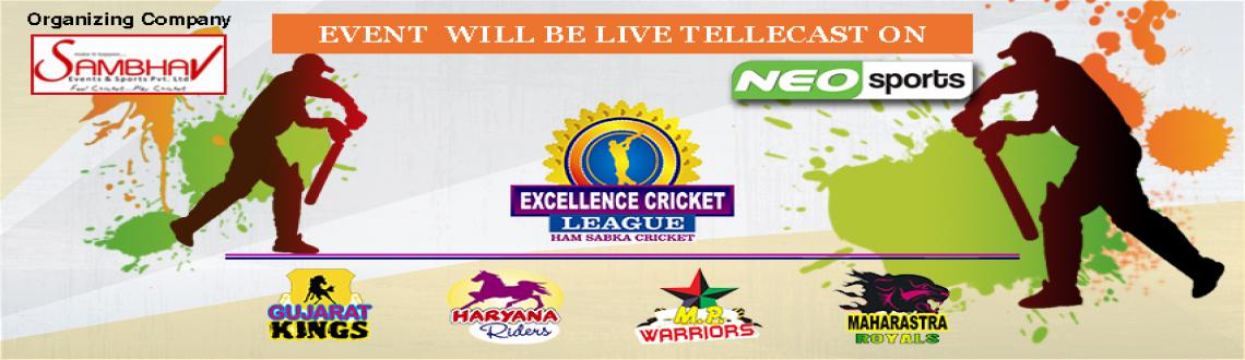 Book Online Tickets for Excellence Cricket League, Hyderabad. Excellence Cricket League is going to be held in Lal Bahadur Shastri Stadium Hyderabad & Live Telecast on NEO SPORTS TV Channel.