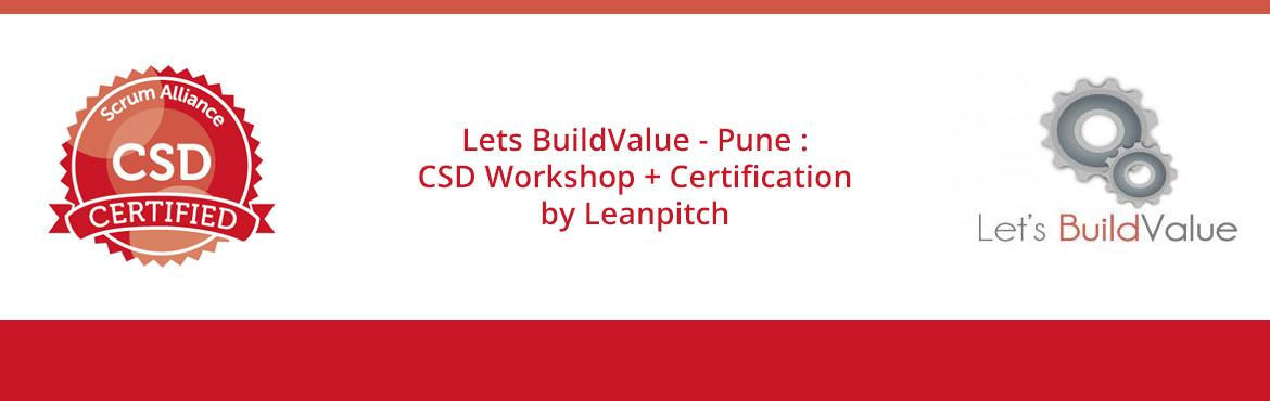 Lets BuildValue - Pune : CSD Workshop + Certification by Leanpitch : May 6-8