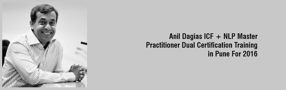 Anil Dagias ICF + NLP Master Practitioner Dual Certification Training in Pune For 2016