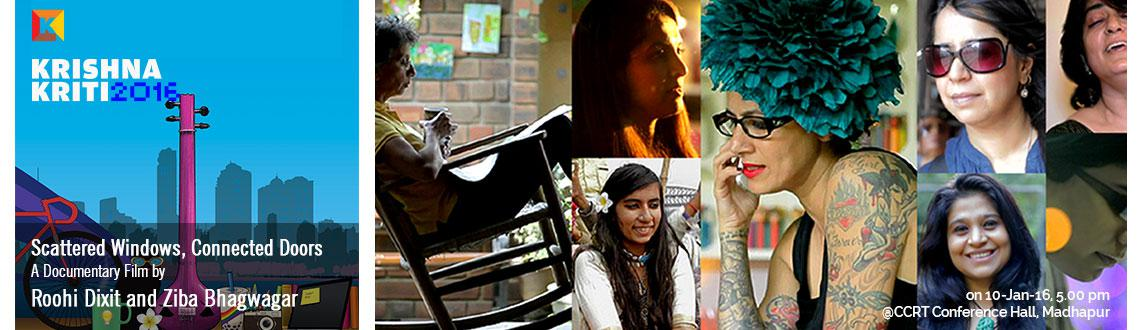 Book Online Tickets for Screening of Scattered Windows by Roohi , Hyderabad. The film features eight eminent women — Shabnam Virmani, Kabir singer; Anusha Yadav, founder of Indian Memory Project; Shilo Shiv Suleman, artist; Preeti Shenoy, author; Vidya Pai, LGBT activist; Rekha Menon, MD, Accenture; Swati Bhattacharya,