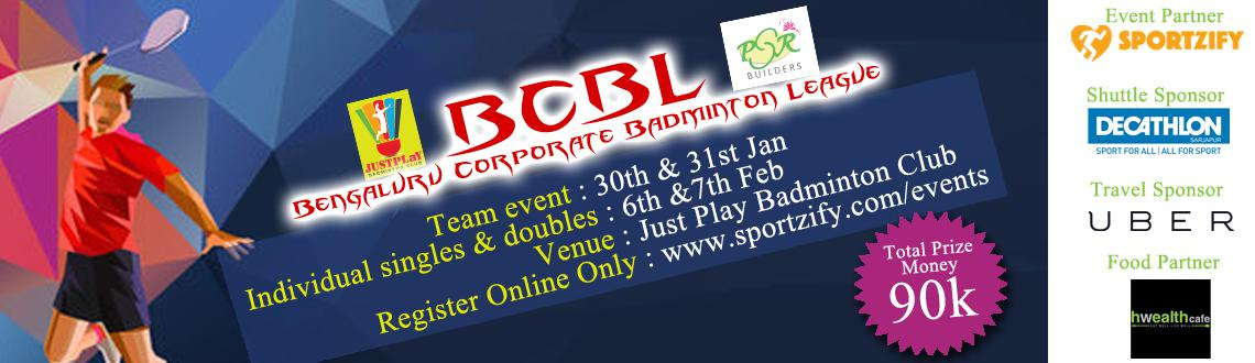 Book Online Tickets for BCBL - Singles,Doubles,Mixed Doubles  Te, Bengaluru. BCBL - Bengaluru Corporate Badminton League 