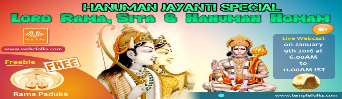 Book Online Tickets for Hanuman Jayanti Special Lord Rama, Sita , Chennai. Hanuman Jayanti Special Lord Rama, Sita and Hanuman Homam  Live Webcast on January 9th 2016 at 6.00AM to 11.00AM IST  Hanuman Jayanti is celebrated by Lord Rama and Hanuman devotees every year, with ardent devotions of puja and various rituals throug