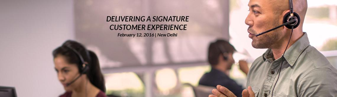 DELIVERING A SIGNATURE CUSTOMER EXPERIENCE