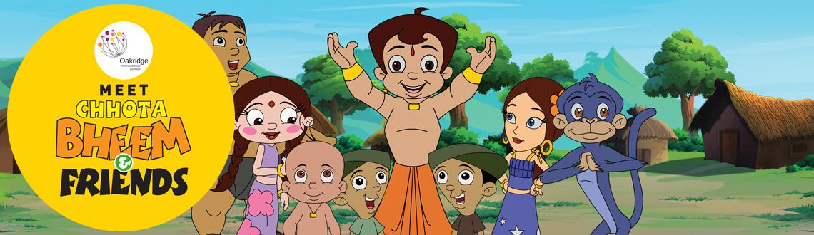 Book Online Tickets for Chhota Bheem at Hyderabad, Hyderabad. Chhota Bheem at Hyderabad 