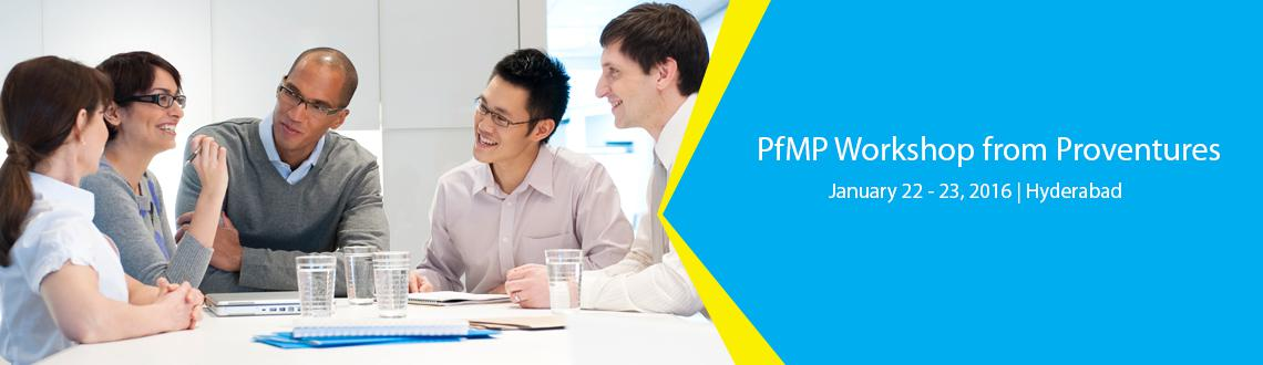 Book Online Tickets for PfMP Workshop from Proventures On  22nd , Hyderabad. Why PfMP?