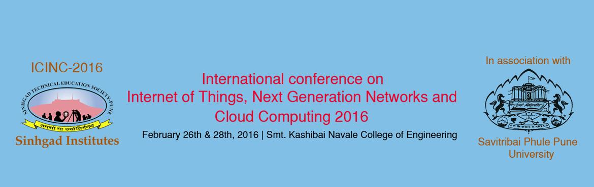 Book Online Tickets for International conference on Internet of , Pune. International conference onInternet of Things, Next Generation Networks and Cloud Computing 2016 February 26th to 28th, 2016 | Smt. Kashibai Navale College of Engineering Website: www.sinhgad.edu/icinc_2016 | Facebook: www.faceboo