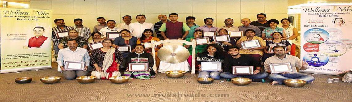 Book Online Tickets for Certification Program in Sound Healing (, Mumbai. 2 Days Certificate Program in Sound & Frequency Healing Based on AyurvedaA study of sound's power to transform consciousness and well-being.The program is unique built upon both scientific research, Aayurveda and spiritual wisdom traditions