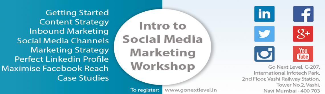 Book Online Tickets for  Social Media Marketing Workshop for Ent, Mumbai. Social media for Entrepreneurs: The Introduction!!Register (compulsory): http://gonextlevel.in/registration/This workshop will give you an overall idea of how you can Generate More Business using Social Media Marketing channels with Zero Investm