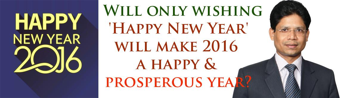 Will only wishing Happy New Year will make 2016 a happy year