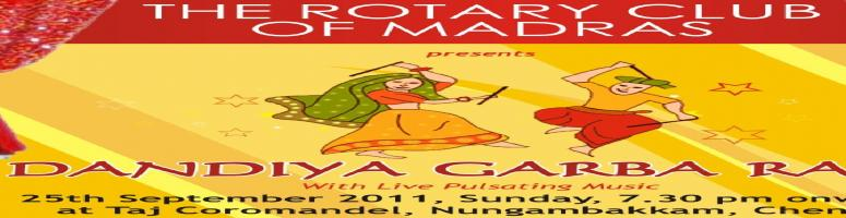 Book Online Tickets for Dandiya Garba Raas@Taj Coromandel on 25t, Chennai. Dandiya Garba  Raas,  the hugely popular and most awaited program of the year, organized by Rotary Club of Madras in association with  Nippon Paint during Navaratri festival is scheduled for  Sun