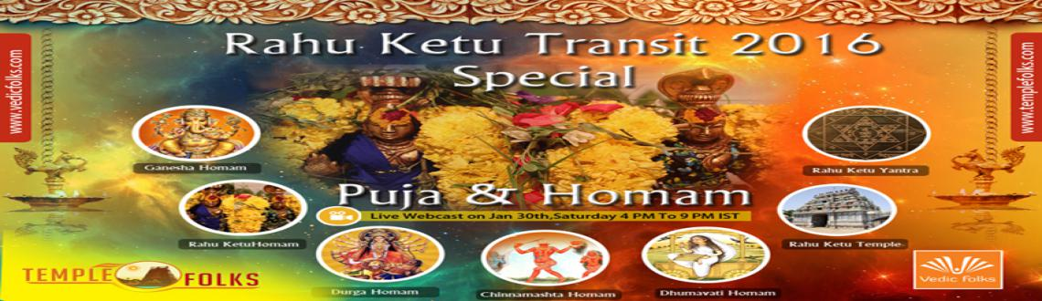 Book Online Tickets for Rahu-Kethu Transit 2016 Special Puja  Ho, Chennai. Rahu-Kethu Transit 2016 Special Puja & Homam - Scheduled on January 30th 2016 Saturday at 4.00PM to 9.00PM IST 