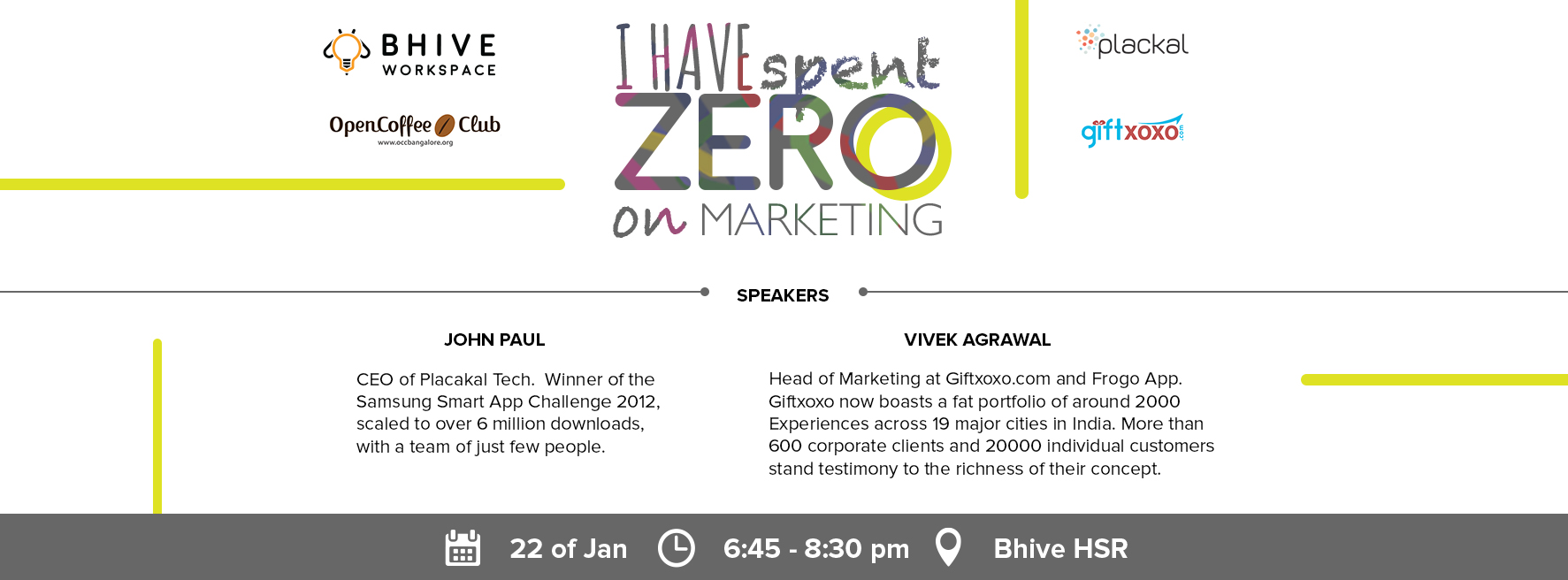 Book Online Tickets for Experience talk I have spent zero on Mar, Bengaluru. The first OCC Bangalore - BHIVE Meet of 2016. 