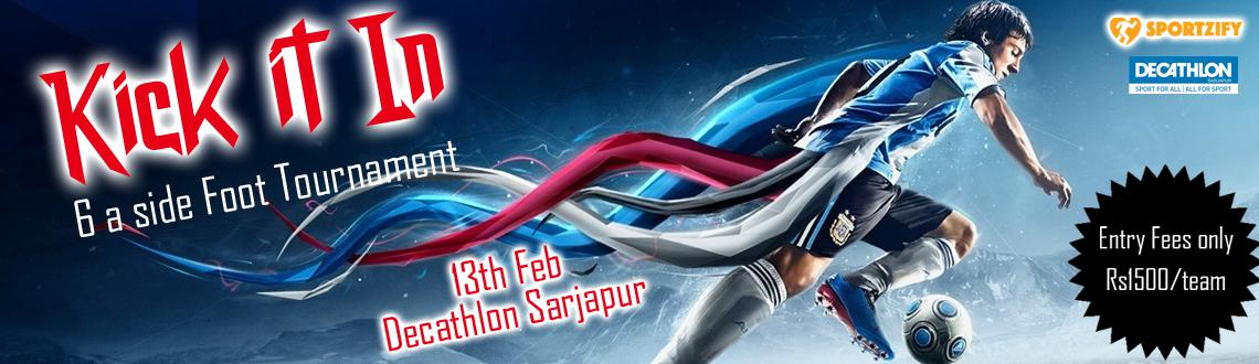 6 a side football tournament on 13th Feb at Decathlon Sarjapur