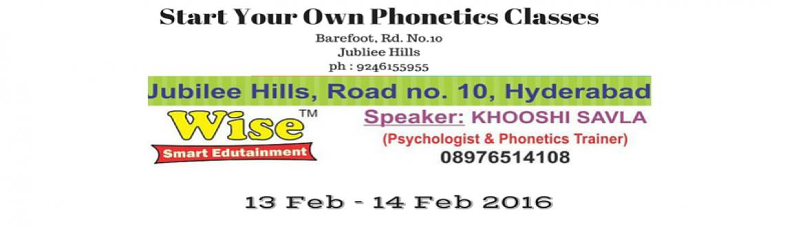 Book Online Tickets for Start your own phonetics class 13Feb to , Hyderabad. Start your own phonetics class 13Feb to 14Feb 2016Address : Barefoot Learning Experience, 263, Jubliee hills rd no.15, ramalayam temple street, next to prerna fashion house, beans coffee shop road, pink gate, off rd to rd no 10, jubliee hills, hydera