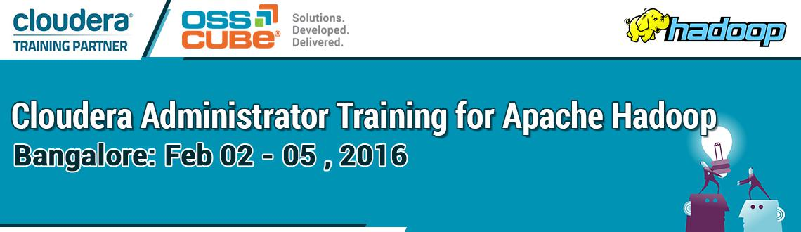 Book Online Tickets for Cloudera Administrator Training for Apac, Bengaluru. Hadoop adoption is growing faster than you can possibly imagine. It\\\'s happening in enterprises across multiple verticals such as retail, financial services, telecommunications, as well as the public sector. Consequently, there\\\'s an increase in