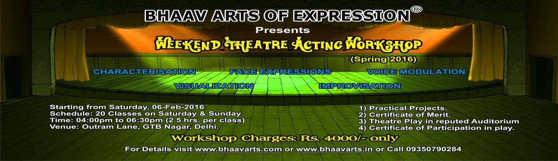 Book Online Tickets for Weekend Theatre Acting Workshop, Spring , NewDelhi. Weekend Theatre Acting Workshop, Spring 2016