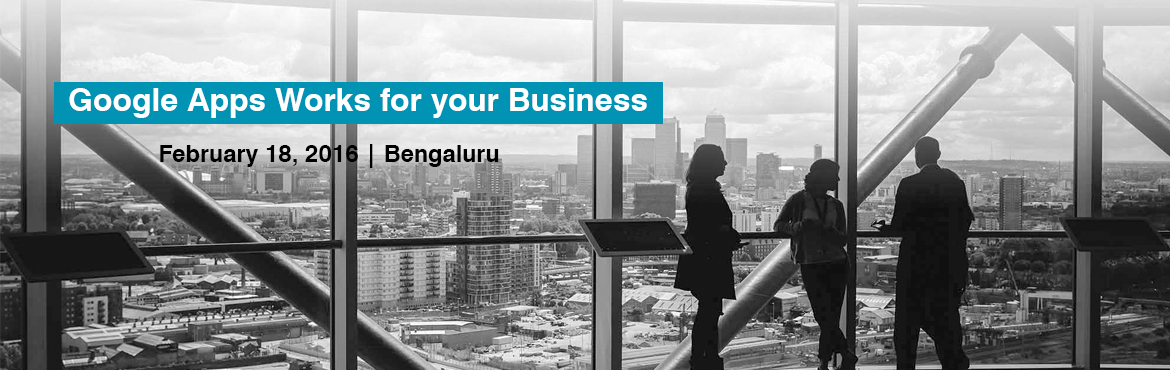 Book Online Tickets for Google Apps Works for your Business, Bengaluru. Google & MediaAgility cordially invites all business persons, CIO\\\'S, CXO\\\'s for Google for Work Event to be held onGoogle Bengaluru Office, Thursday, February 18th. Register herehttp://events.mediaagility.com/google-for-work-eve