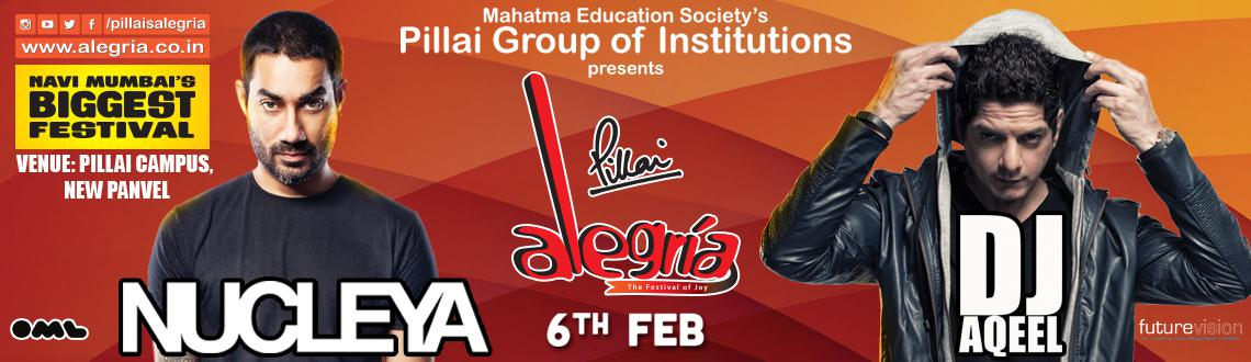 Book Online Tickets for NUCLEYA - DJ AQEEL LIVE at Pillai Alegri, Mumbai. Mahatma Education Society's Pillai Group of Institutions proudly presents its mega festival, Alegria – The Festival of Joy from the 2nd to the 6th of February 2016. Alegria has quickly become one of the biggest collegiate festivals in Ind