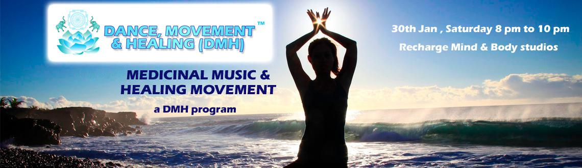 MEDICINAL MUSIC  HEALING MOVEMENT (Dance, Movement  Healing (DMH) subprogram)