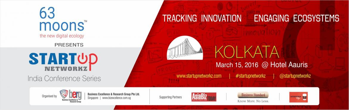 Book Online Tickets for StartupNetworkz Conference Kolkata, Kolkata. Startup Networkz is a thought-leadership platform tracking innovation and engaging ecosystems across various cities around the world. (www.startupnetworkz.com) The conference series brings together all the stakeholders in a startup ecosystem, includi