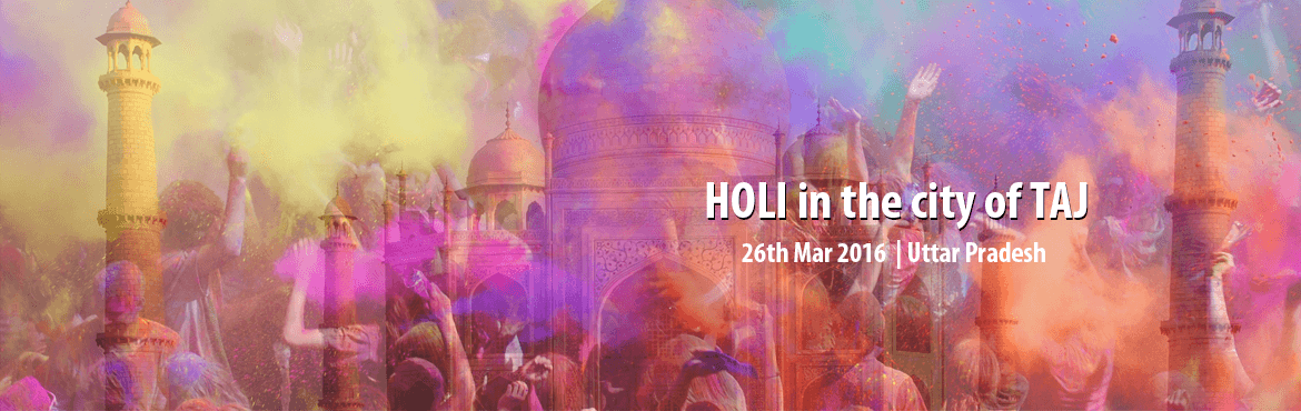HOLI in the city of TAJ