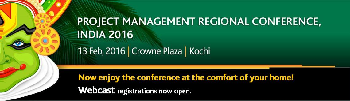 Book Online Tickets for Webcast - Project Management Regional Co, . PMI Trivandrum, Kerala Chapter is proud to host the second PMI India Project Management Regional Conference along with the PMI Chennai Chapter. The one day conference will be hosted in the beautiful city of Kochi on Febraury 13, 2016. It will focus o