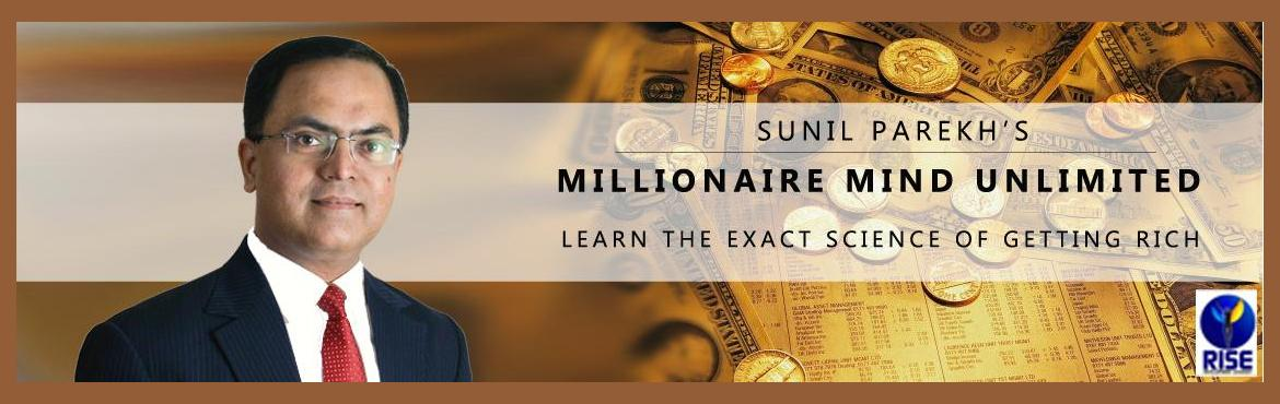 Book Online Tickets for Millionaire Mind Unlimited Mumbai  , Mumbai. MILLIONAIRE MIND UNLIMITED Discover the Secrets of the Rich and Wealthy at this 2-Day Life Transforming Workshop  Have you ever wondered why certain people have everything that they want in their life and that too, without working too hard. The
