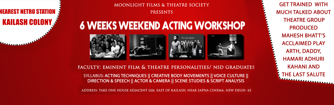Book Online Tickets for 6 Weeks Weekend Acting Workshop, NewDelhi. 6 Weeks Weekend Acting Workshop