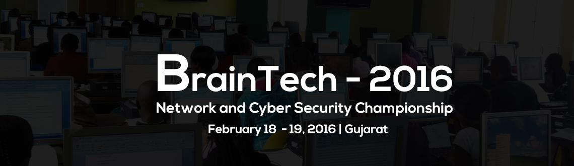 BrainTech Network and Cyber Security Championship at Parul University on 18th and 19th Feb 2016