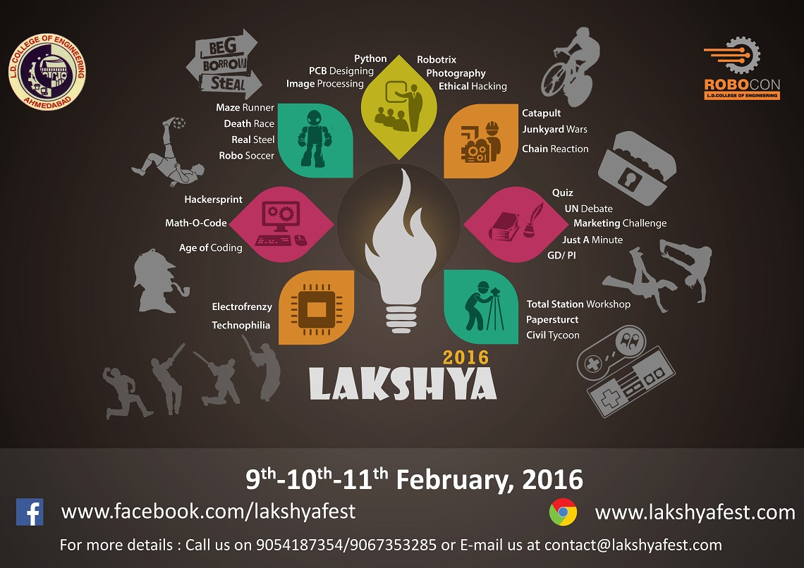 Book Online Tickets for Lakshya 2016, Ahmedabad. Maintaining the tradition of representing a good cause, Lakshya 2016 is here to put light on the core factors affecting our current Education Scenario. Lakshya'16 is a 3 day fest, going to be celebrated on 9th–10th–11th February. La