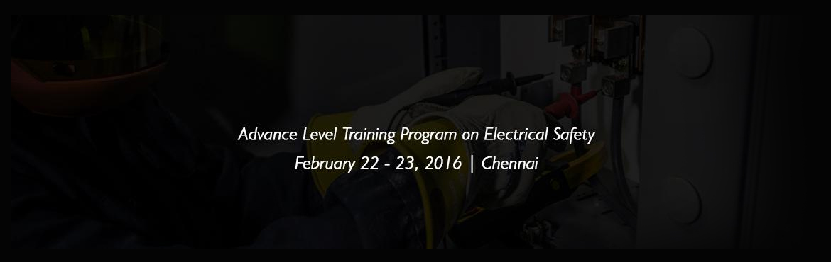 Advance Level Training Program on Electrical Safety, Electrical Safety Audit, Hazard Identification and Risk Management