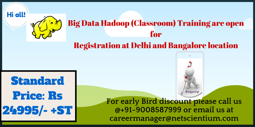 Book Online Tickets for Big Data Hadoop Training at Delhi -NCR (, NewDelhi.          Big Data Hadoop (Classroom and online) Training are open for registration at Bangalore Location in February 2016  Standard Price:  Rs. 28499/- INR         Standard Price for Live On
