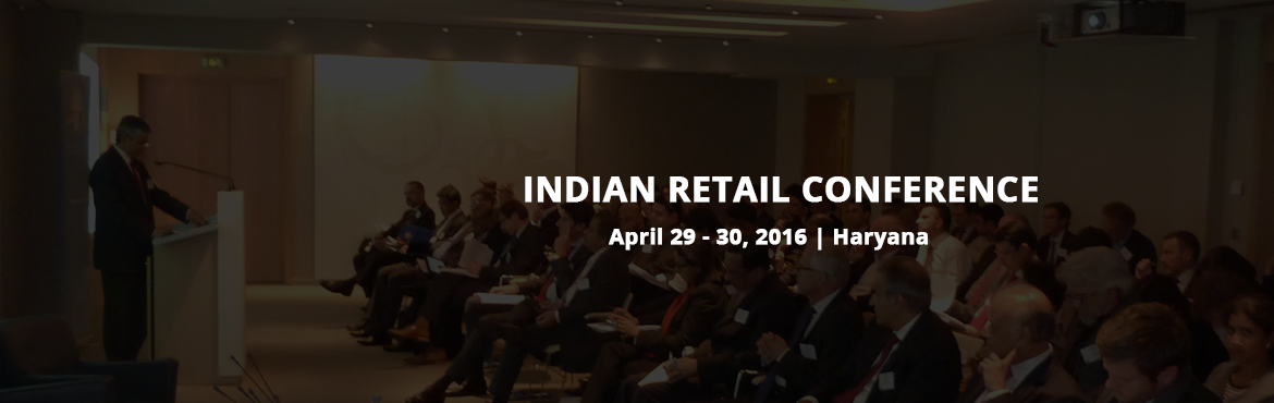 Book Online Tickets for INDIAN RETAIL CONFERENCE , Gurugram. THE CONGRESS WILL EXAMINE HOW E-COMMERCE IS RE WRITING TRADITIONAL RETAIL PRACTICE AND IMPLEMENTATION OF NEW ONES THAT WILL SHAPE RETAIL INDIAN RETAILING NEW DISTRIBUTION. EXHIBITOR LOSS PREVENTION & SECURITY INCLUDING ALARM SYSTEM , ATN SYSTEM ,