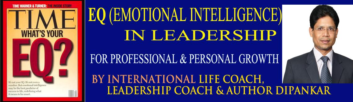 EQ (Emotional Intelligence) in Leadership for Personal and Professional Growth