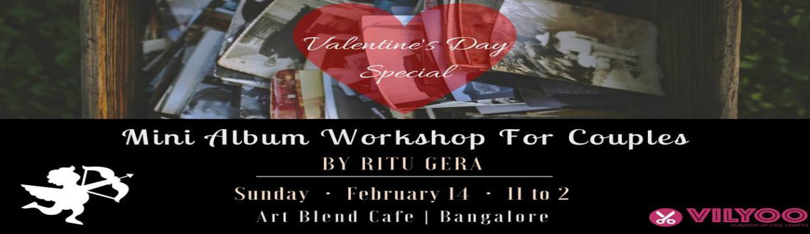 Valentines Day spend quality time with your partner, creating a mini album followed by 3 course lunch for two. 