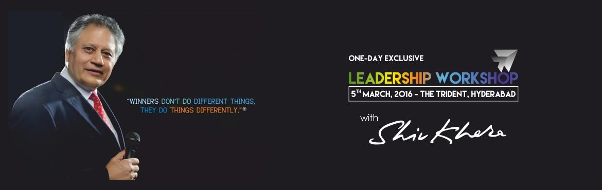 "Book Online Tickets for Leadership Workshop with Shiv Khera, Hyderabad. CII Young Indians (Hyderabad Chapter) is organizing One-Day Exclusive Leadership Workshop on ""Winners don't do different things, they do things differently"" with Shiv Khera on 05 March 2016 at Hotel Trident, Hyderabad."