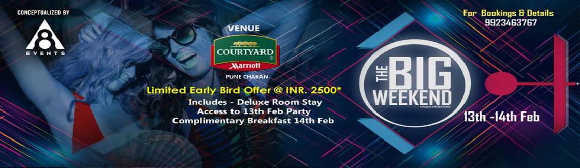 Book Online Tickets for The Big Weekend ( 13th - 14th Feb ), Pune. The Big Weekend is here !We make sure you make the most of your weekend . Invites Starting at INR.2500 per head.Your Invite includes-- Room Stay - Complimentary Breakfast - Access to a Party on the 13th of Feb 7pm Onwards ( Open Air ) { aft