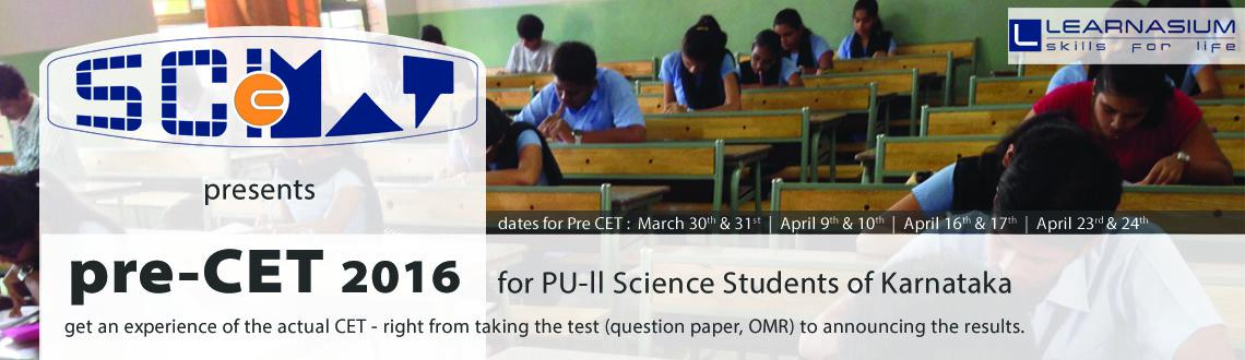 Book Online Tickets for Sciemat: pre-CET test 2016, DHARWAD. Learnasium launches the Pre CET, which provides you a feel of the real CET. Right from question paper to OMR, taking the test to announcing the results. You have the necessity to do well and the luxury of making mistakes at the same time. You learn f
