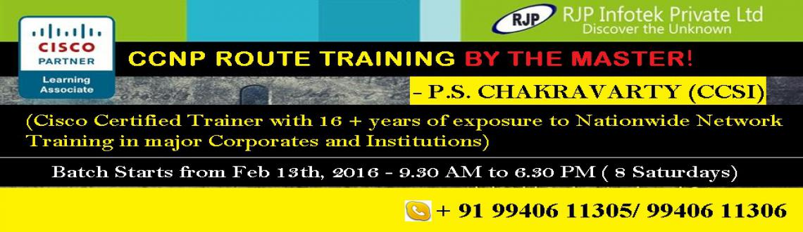 Book Online Tickets for CCNP Training By the Master, Chennai. LEAP YEAR 2016 SPECIAL – Rush to Register !CCNP ROUTE TRAINING By The Master - P.S CHAKRAVARTY (CCSI)(Cisco Certified Trainer with 16 + years of exposure to Nationwide Network Training in major Corporates and Institutions) FROM FEBRUARY 13
