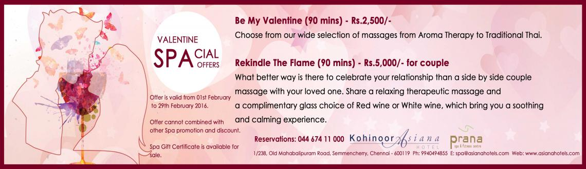 Book Online Tickets for Valentines day Spa Special offers, Chennai. Be My Valentine (90 mins) - Rs.2,500/- Choose from our wide selection of massages from Aroma Therapy to Traditional Thai.   Rekindle The Flame (90 mins) - Rs.5,000/- for couple What better way is there to celebrate your relatio