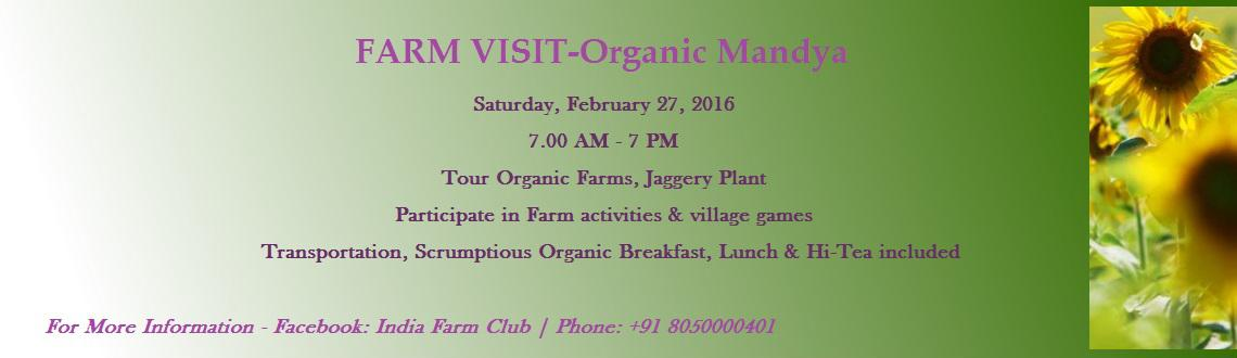 Book Online Tickets for Farm Visit - Organic Mandya, Bengaluru. Farm visit includes:1. Organic Mandya - Society of organic farmers in Mandya, aiming to work on innovative methods in agriculture & market organic products. While working with small & marginal farmers to improve their livelihood options and m